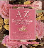 A - Z  of Embroidered Flowers
